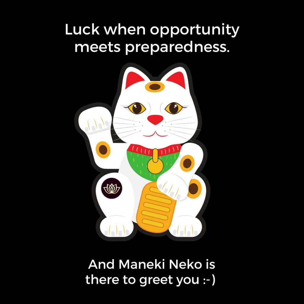 Luck when opportunity meets preparedness - Maneki Neko - quote