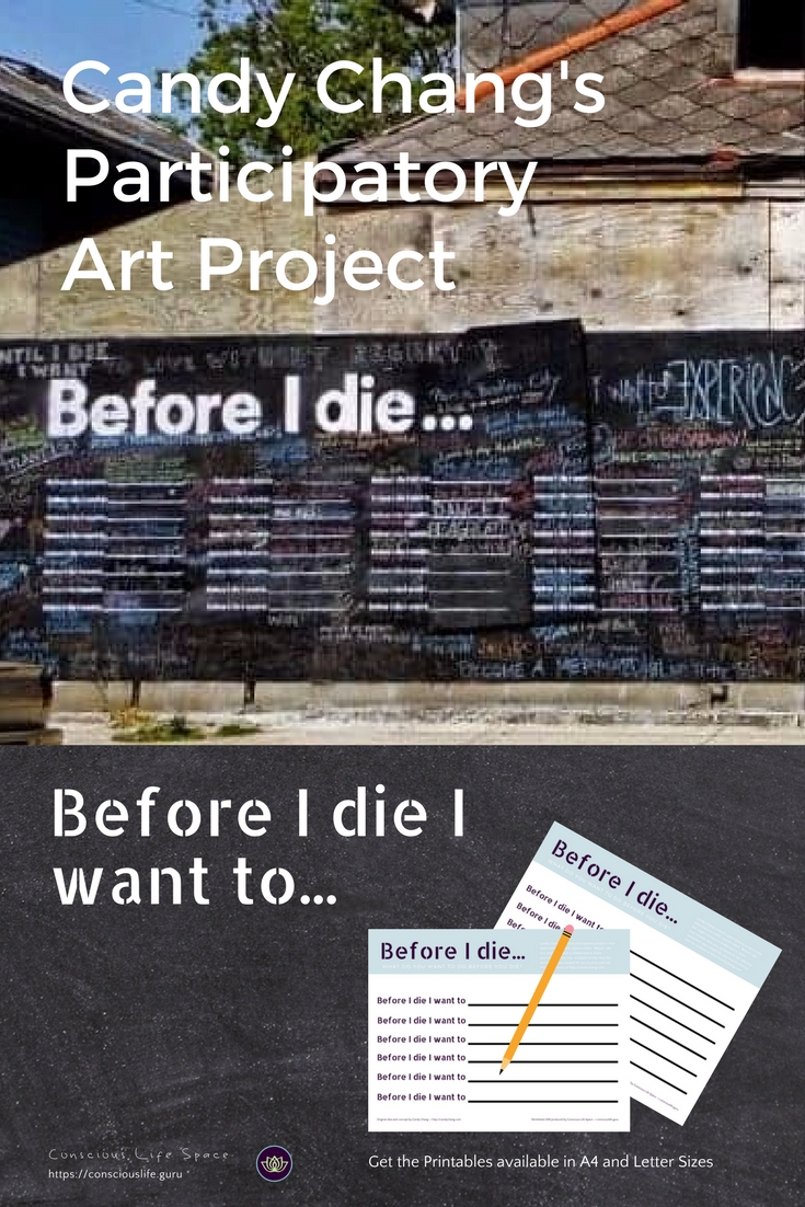 Candy Changs's Participatory Art Project asks us what we want to do before we die - Before I die....