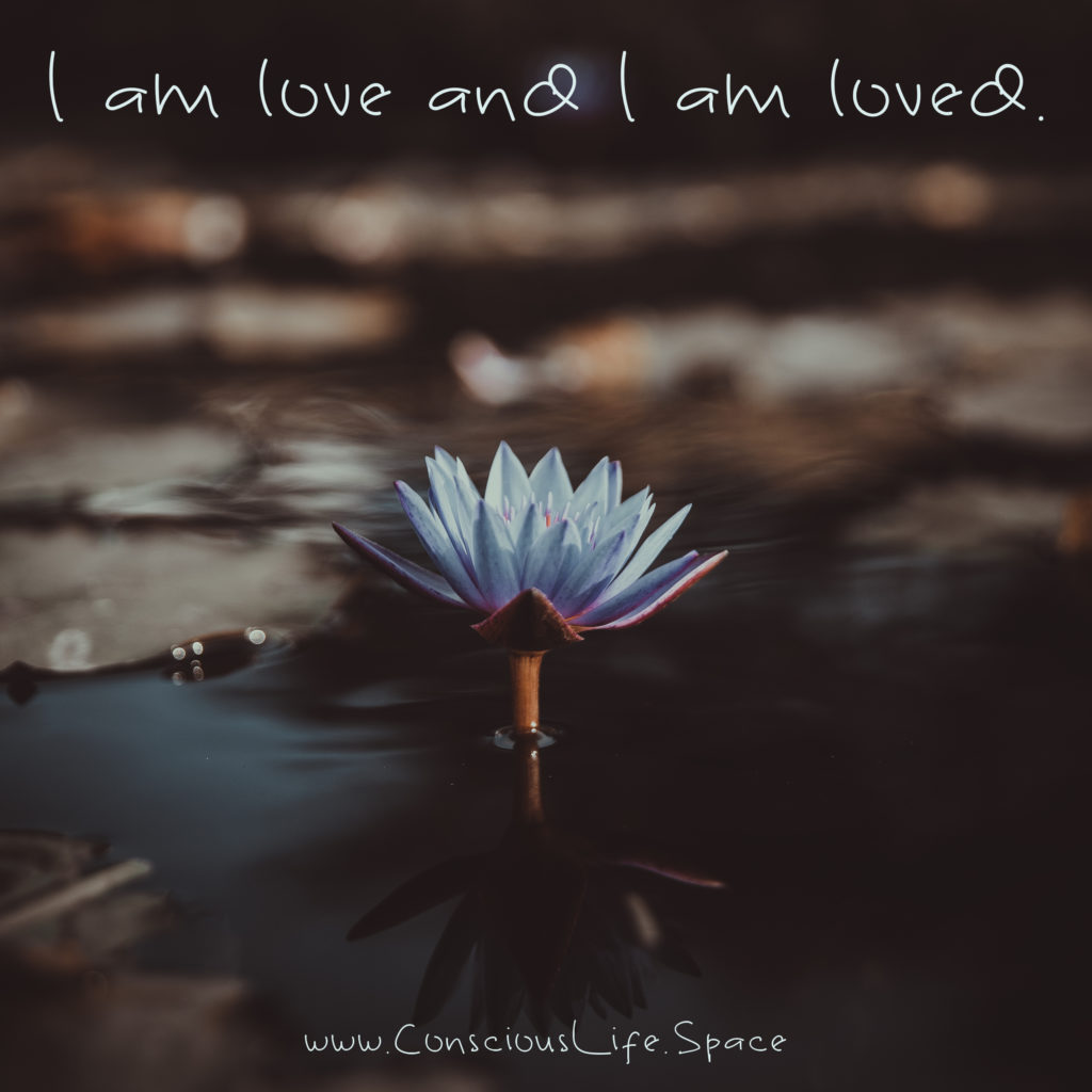 I am Love and I am Loved - Conscious Life Space Guru Affirmations