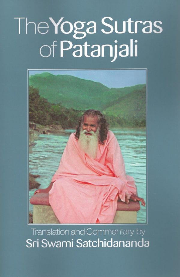 The Yoga Sutras of Patranjali book by Sri Swami Satchidananda (Author)