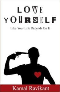 Love Yourself Like Your LIfe Depends on It by Kamal Ravikant