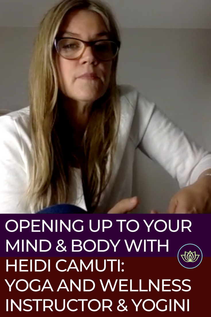 Opening up to your mind and body, Heidi Camuti Yoga Instructor and Wellness Professional