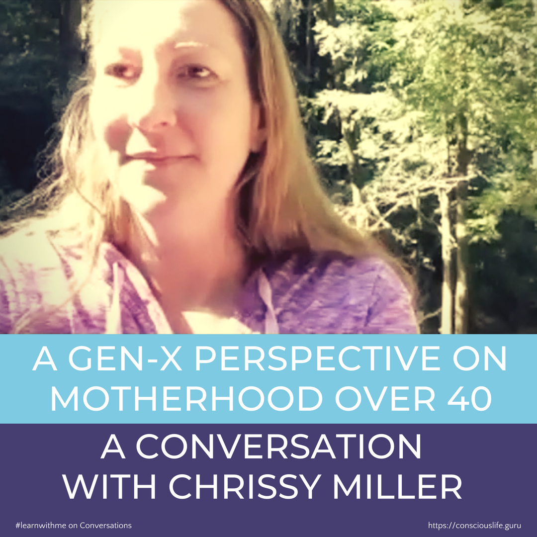 A Gen Xers perspective on motherhood at 40, a conversation with Chrissy Miller
