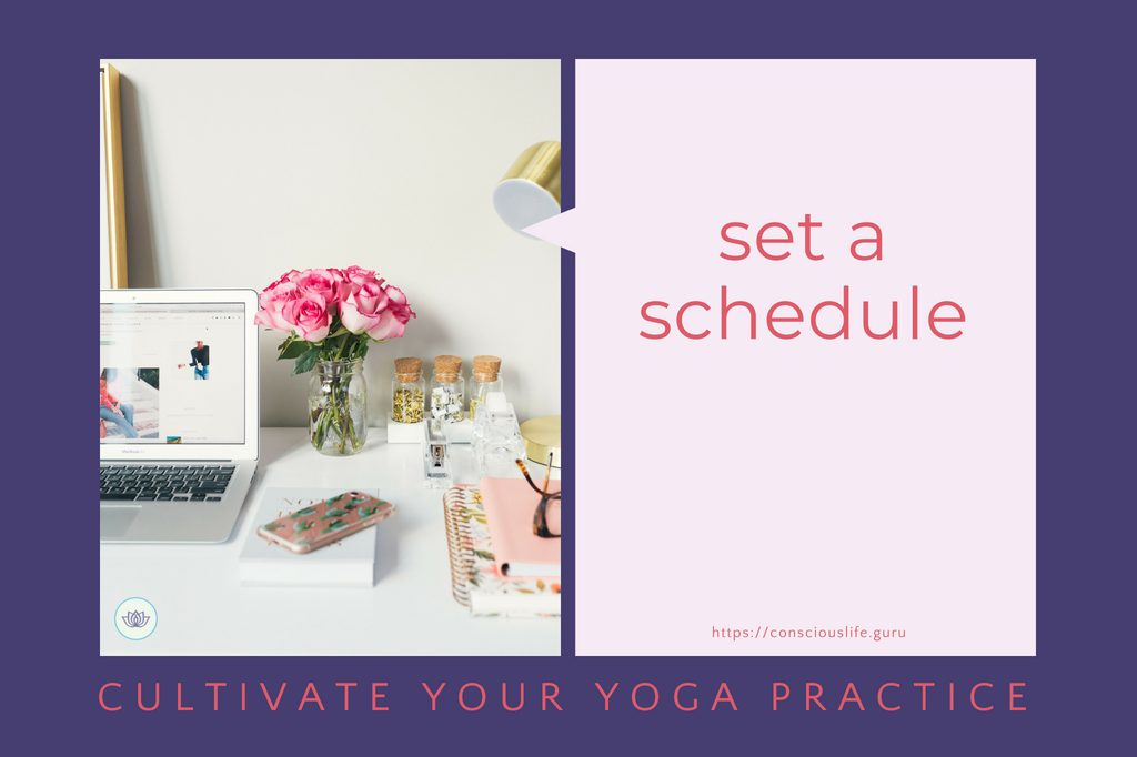 Set a schedule for your yoga practice