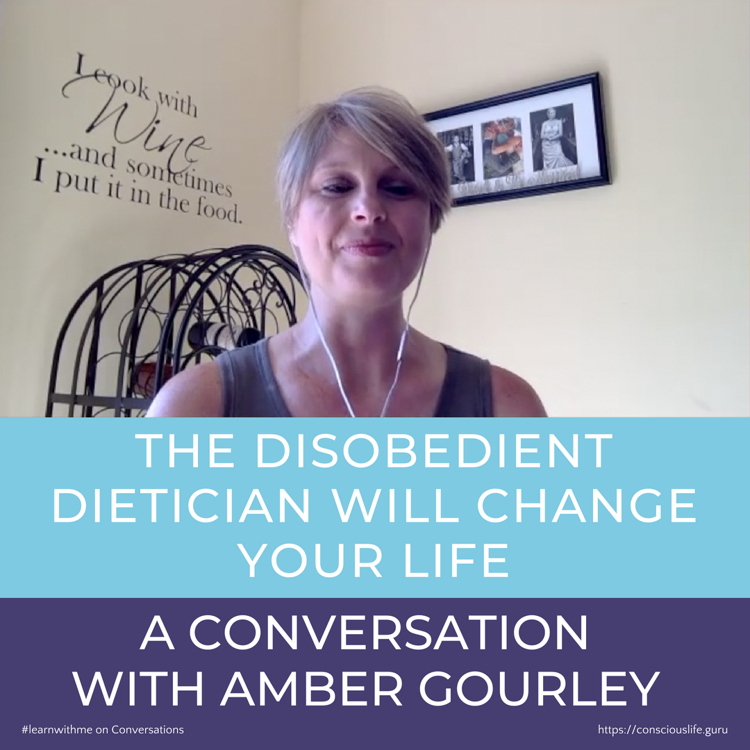 The Disobedient Dietician, a Conversation with Amber Gourley