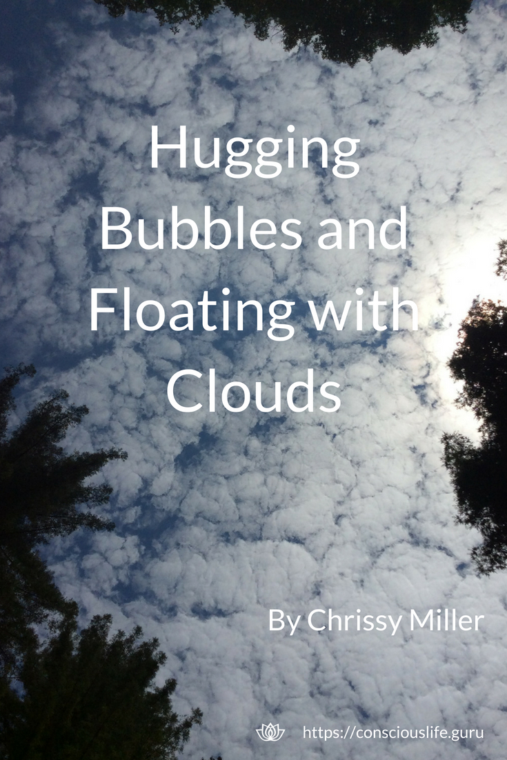 Hugging Bubbles - Chrissy Miller Article on mindfulness, awe and wonder