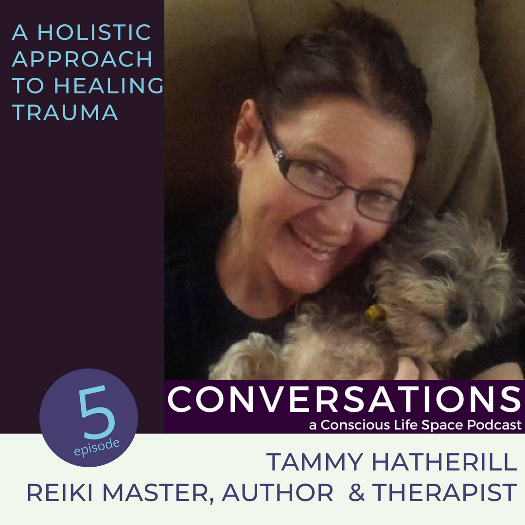 A holistic approach to healing, a conversation with Tammy Hatherill