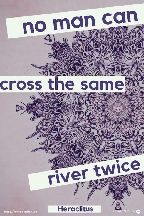 no-man-can-cross-the-same-river-twice-heraclitus