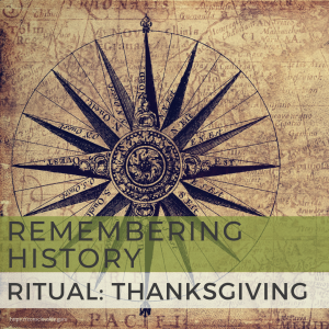 Remembering History, A Ritual and a Blessing: Thanksgiving Traditions