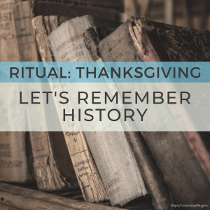 Remembering History, A Ritual and a Blessing: Thanksgiving in America