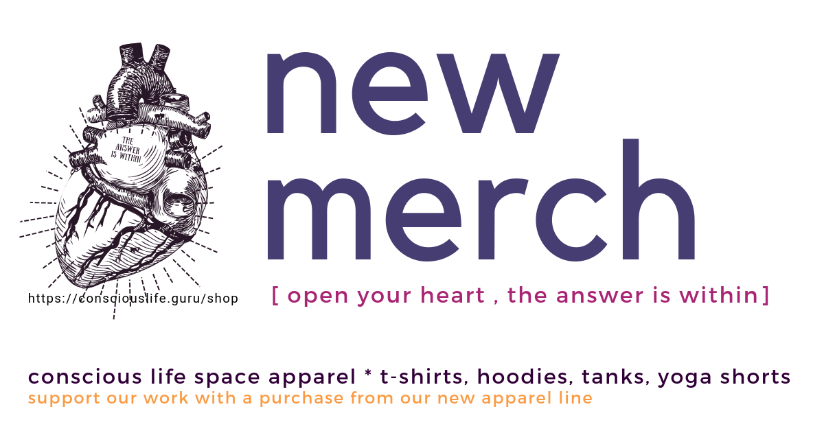 New Merchandise Buy Cool Stuff and Support Conscious Life Space