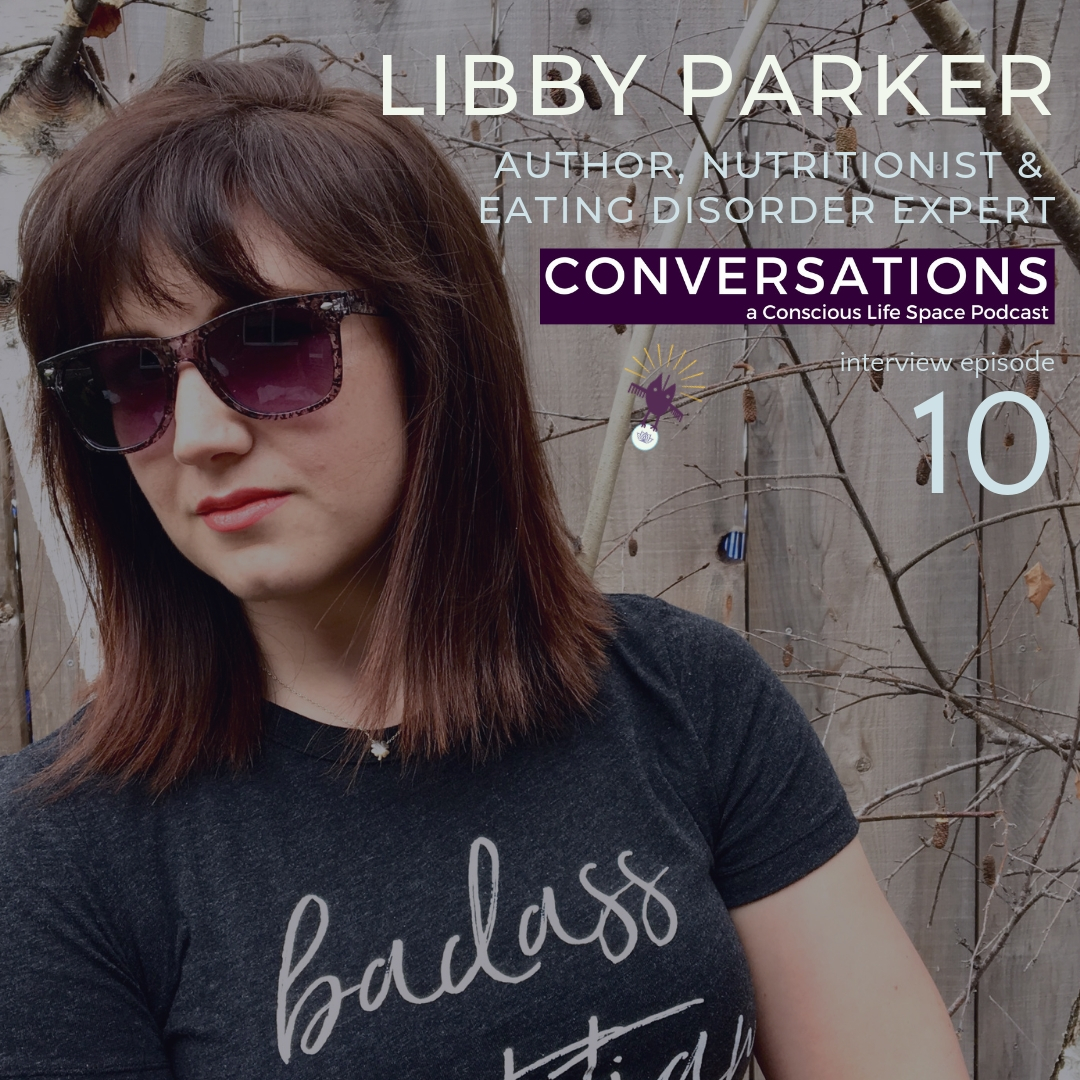 Nutrition Badassery: Examining and Addressing Eating Disorders an interview with Libby Parker MS, RD