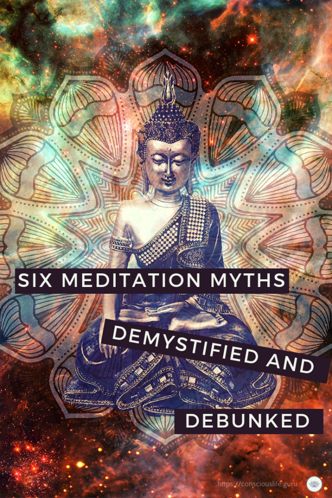 Six meditation myths demystifed and debunked: Separating fact from fiction