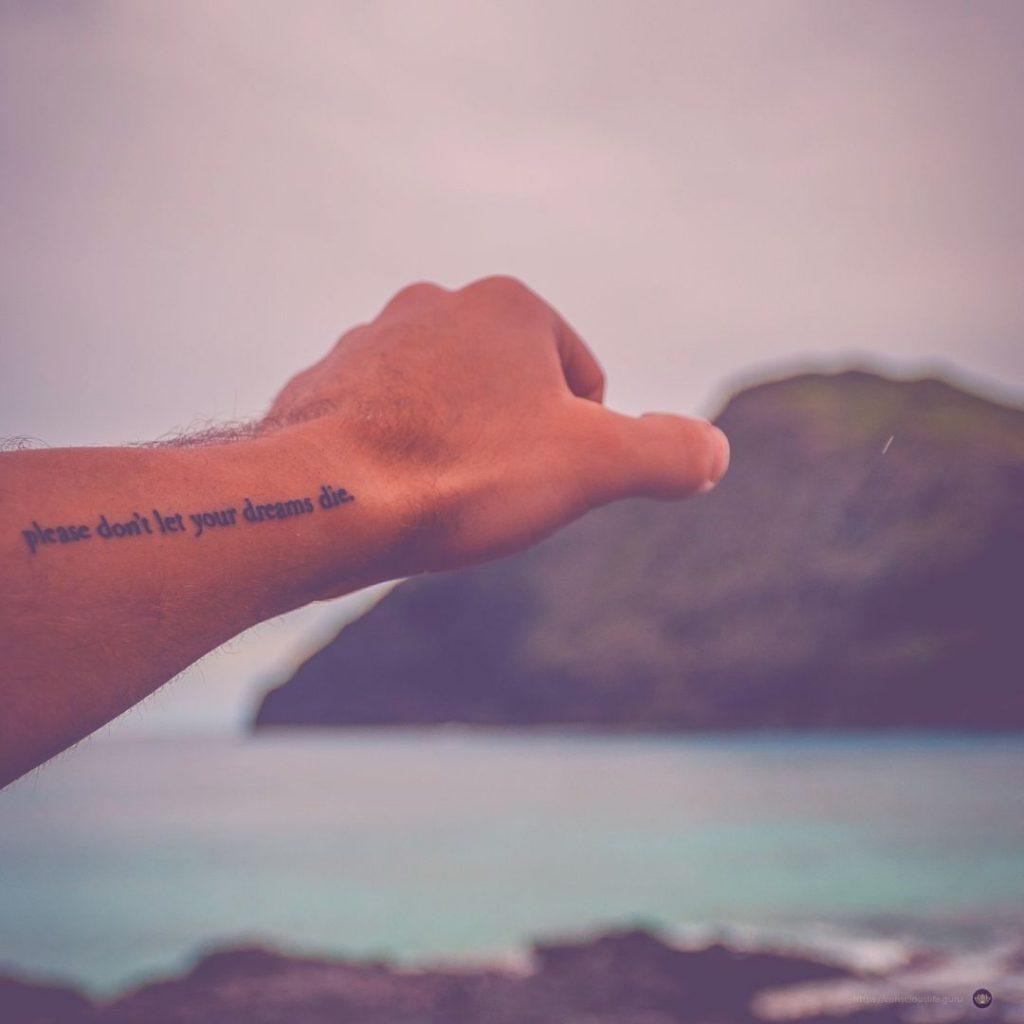 Please don't let your dreams die.