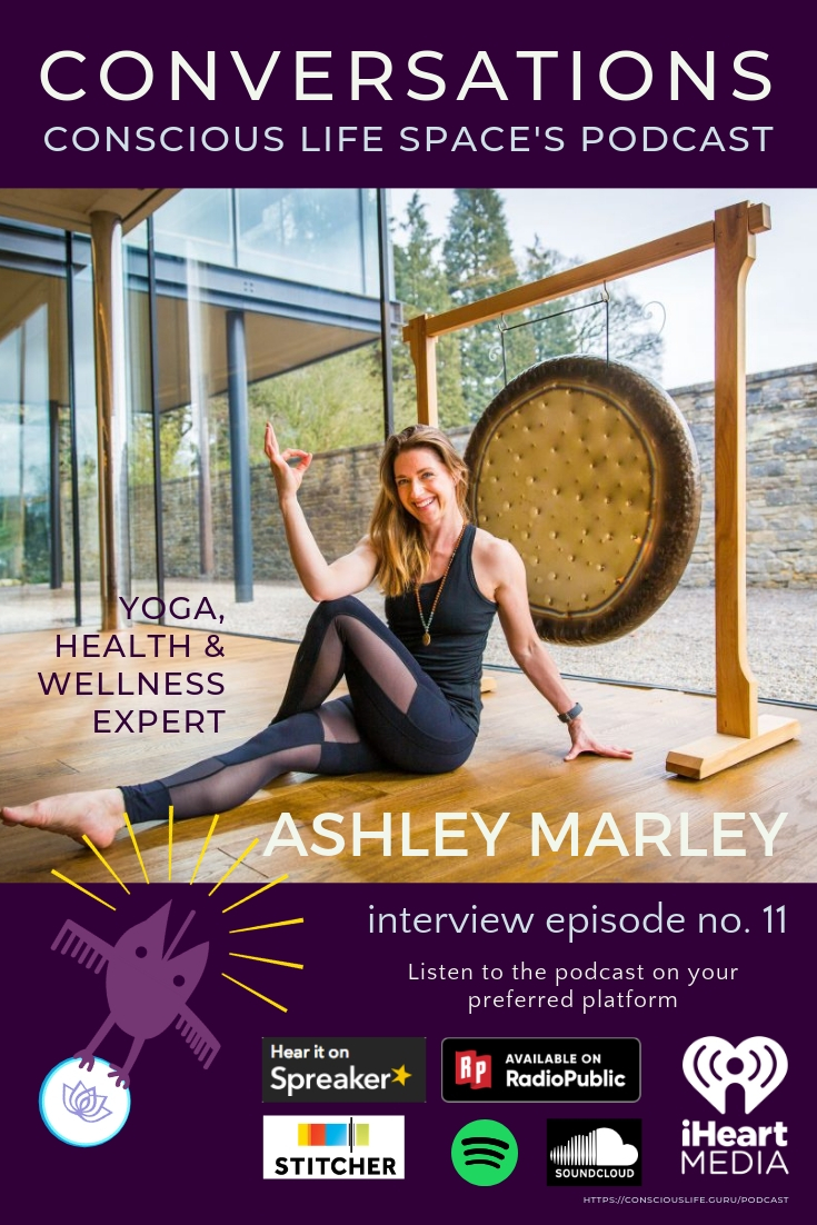 Ashley Marley -Interview Number 11 CLS Conversations Podcast Interview - Movement is life - yoga